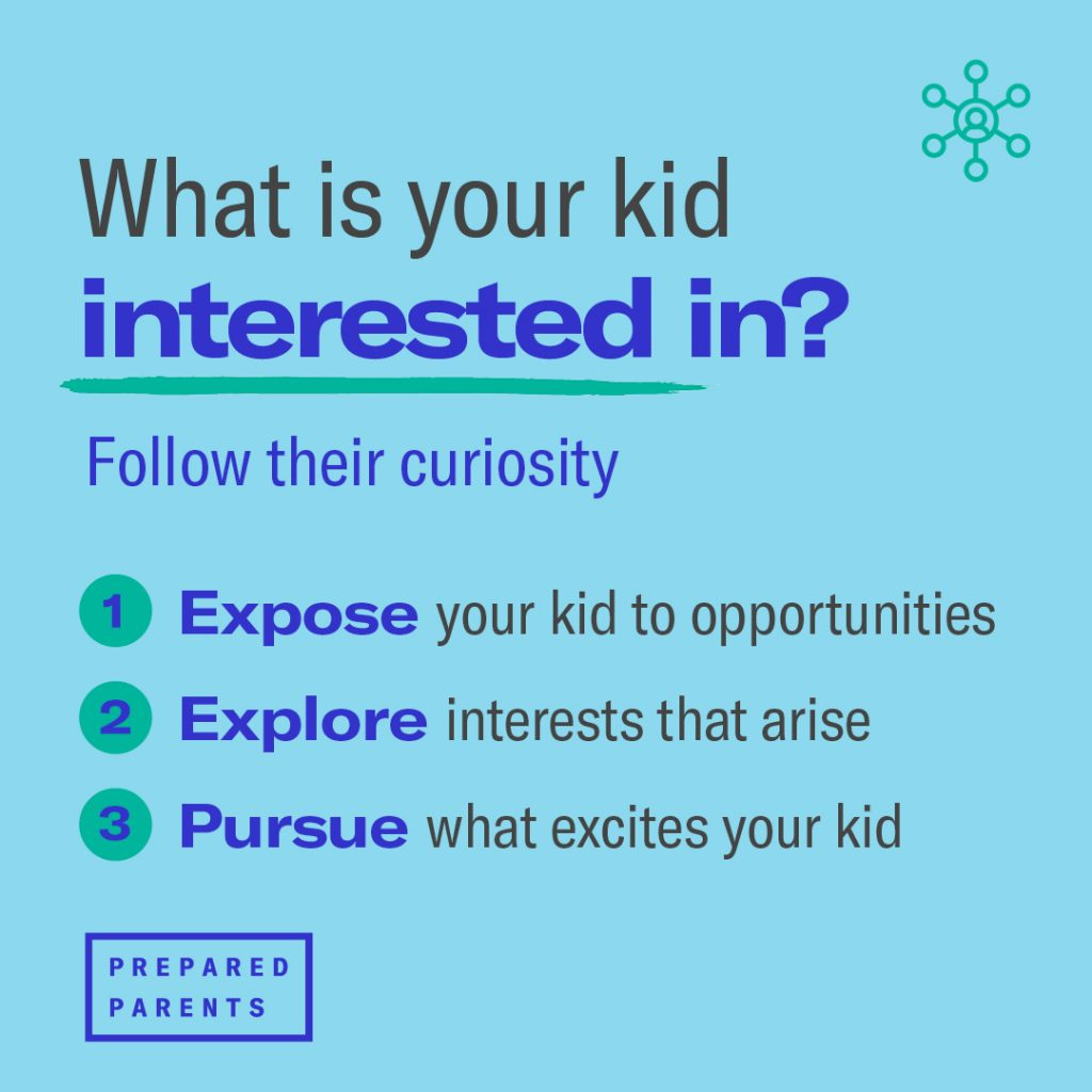 What is your kid interested in? Follow their curiosity