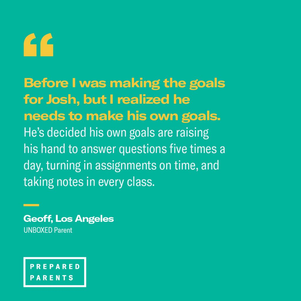 Quote by a parent in Los Angeles about setting goals with his son. After setting goals for his son, he realized that his son needed to learn to set his own goals.