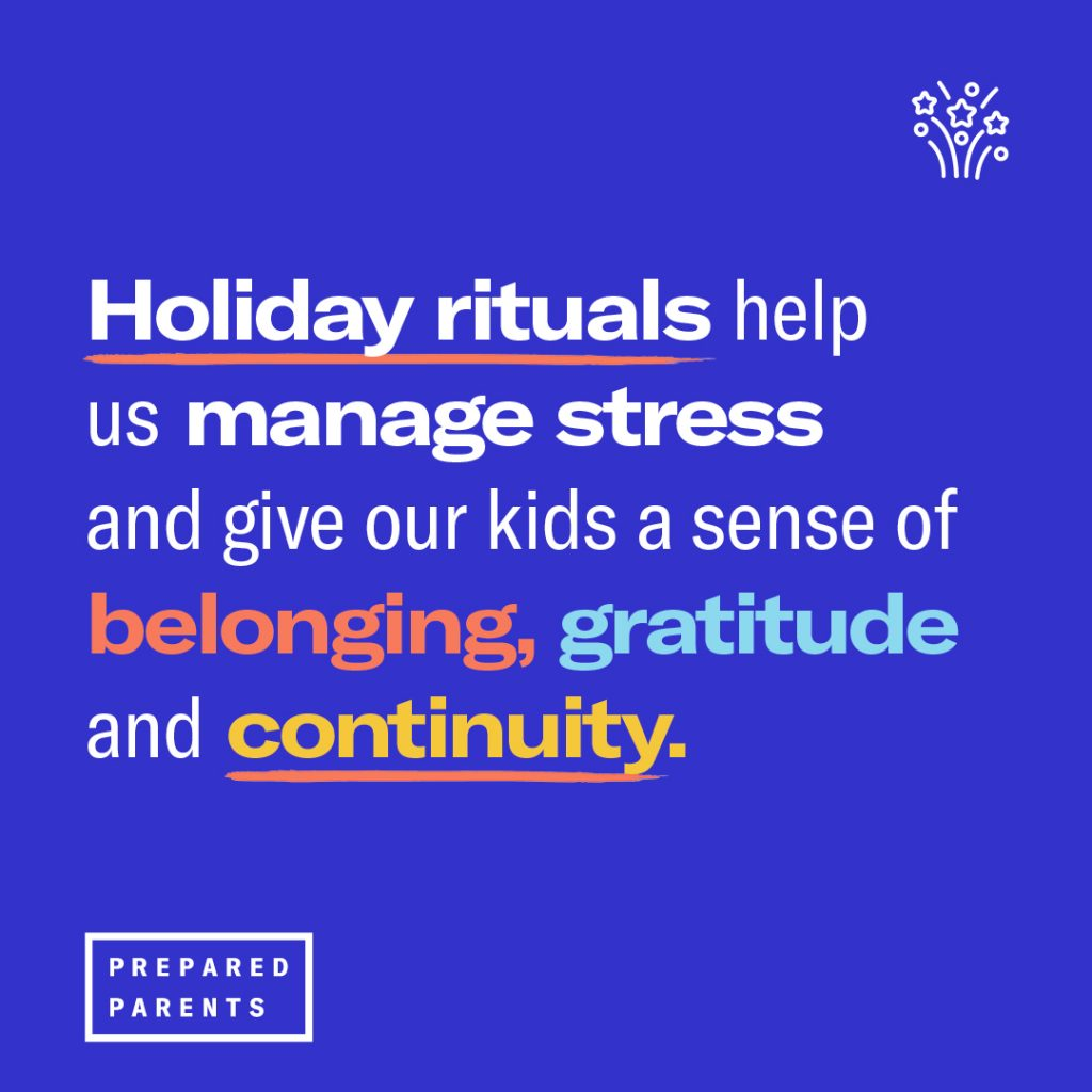 holiday rituals help us manage stress and give us a sense of belonging.