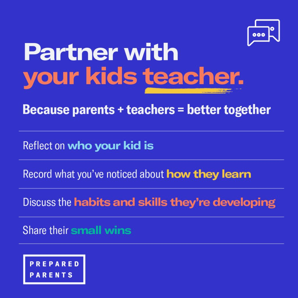 Partner with your kids teacher because parents plus teachers working together equal better together.