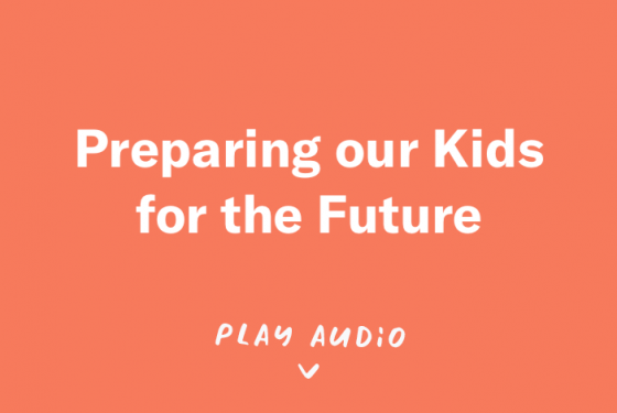 Featured image for Podcast: How to Raise Kids that are Prepared for the Future