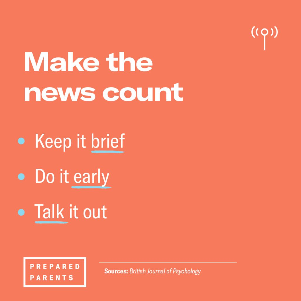Make the News count! Keep it brief Do it early Talk it out