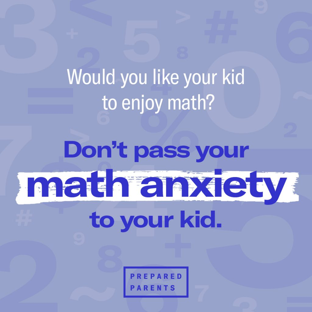 Don't pass your math anxiety to your kid