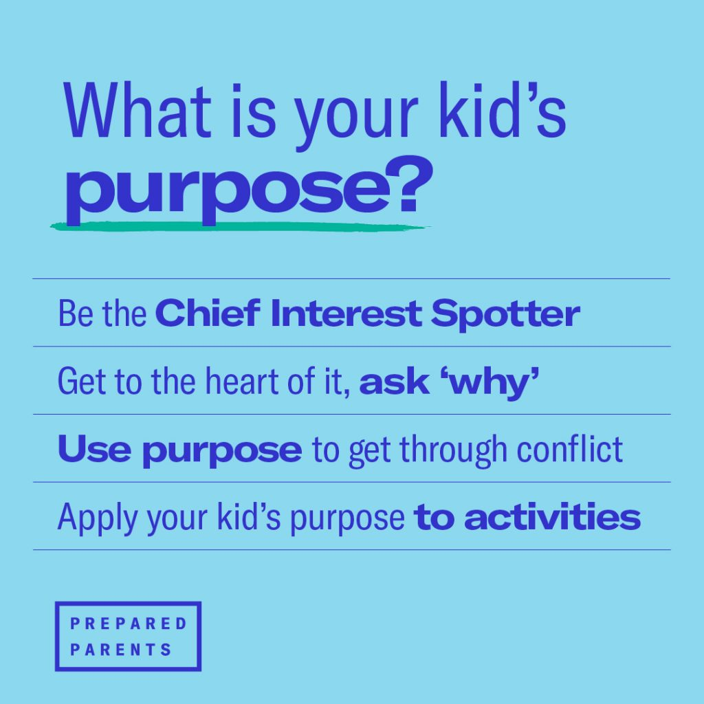 What is your kid's purpose? Help them find it, use it to get through conflict, and apply it to activities